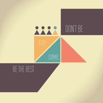 Motivation Quote - Don't be the same, be the best