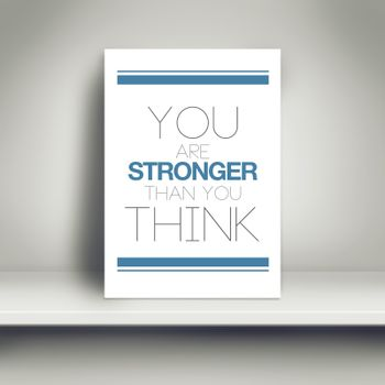 You Are Stronger Than You Think Motivational Poster