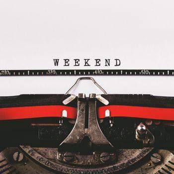 Weekend text on old typewriter
