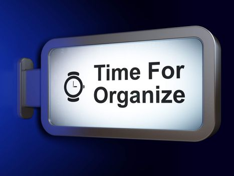 Timeline concept: Time For Organize and Watch on billboard background