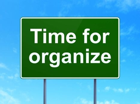 Time concept: Time For Organize on road sign background