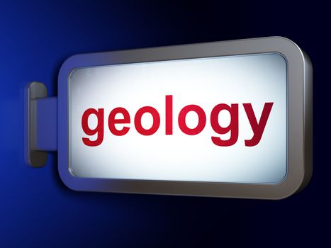 Education concept: Geology on billboard background