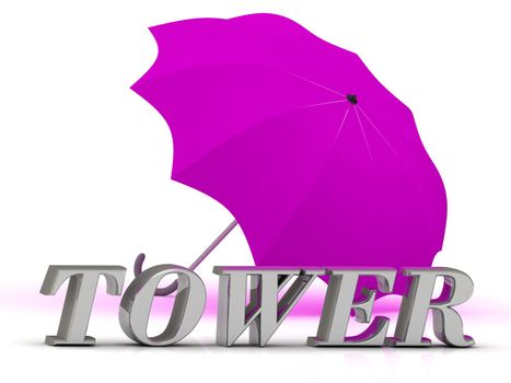 TOWER- inscription of silver letters and umbrella on white background