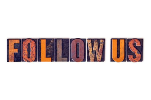 Follow Us Concept Isolated Letterpress Type