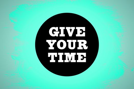 Composite image of give your time