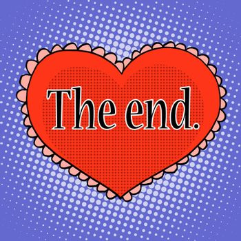 The end of love red heart pop art retro style. Love and romance relationship between a man and a woman. Symbol