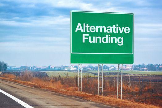 Alternative funding on road sign, entrepreneurship and business