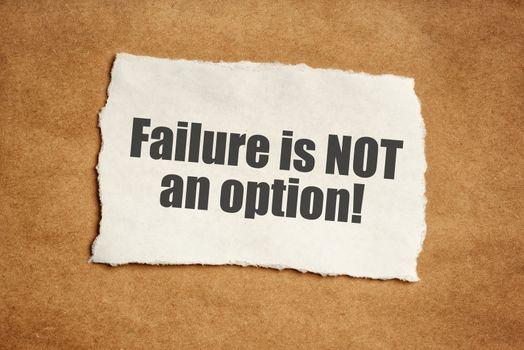 Failure is not an option motivational message