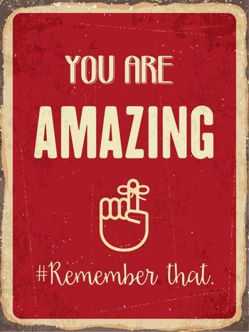 """Retro metal sign """" You are amazing. Remember that."""""""