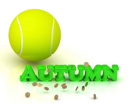 AUTUMN- bright green letters, tennis ball, gold money on white background