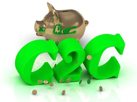 C2C - big bright green word, gold Piggy and money on white background