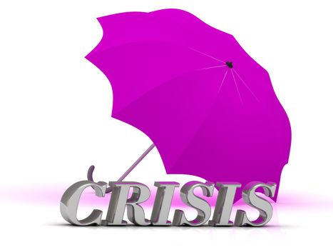 CRISIS- inscription of silver letters and umbrella on white background