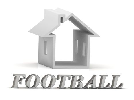 FOOTBALL- inscription of silver letters and white house on white background