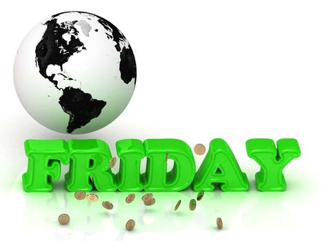 FRIDAY- bright color letters, black and white Earth on a white background