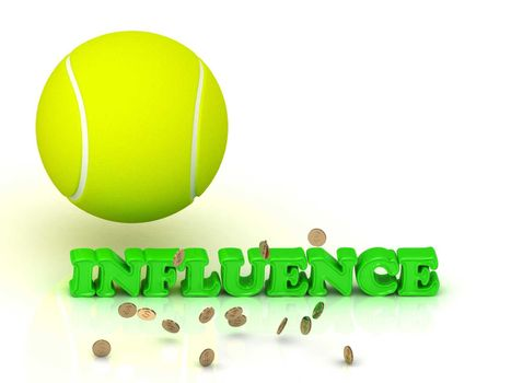 INFLUENCE - bright color word and a yellow tennis ball on a white background