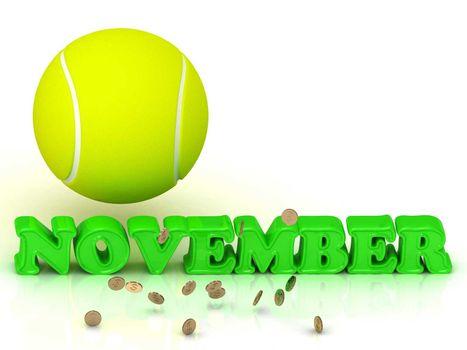 NOVEMBER- bright green letters, tennis ball, gold money on white background