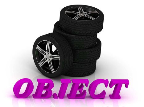 OBJECT- bright letters and rims mashine black wheels on a white background