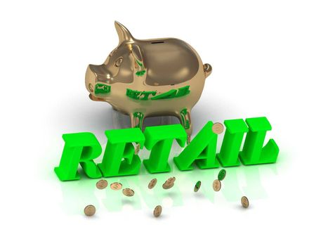 RETAIL- inscription of green letters and gold Piggy on white background