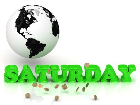 SATURDAY- bright color letters, black and white Earth on a white background