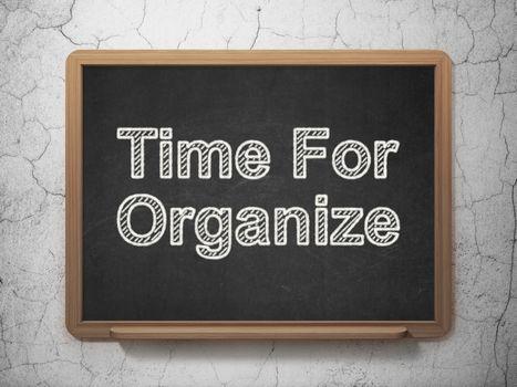 Timeline concept: Time For Organize on chalkboard background