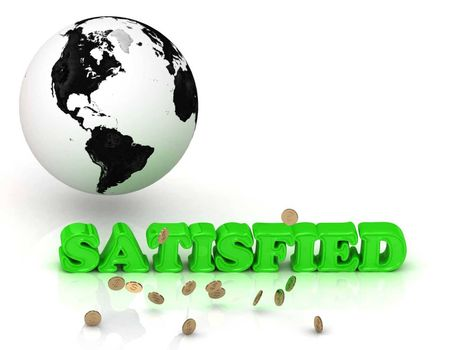 SATISFIED- bright color letters, black and white Earth on a white background