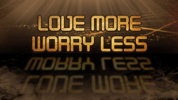 Gold quote - Love more, worry less