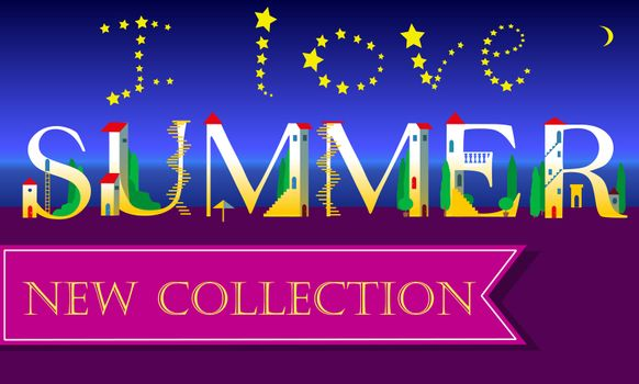 I love Summer. New Collection. Inscription. Holiday houses Font.  Illustration