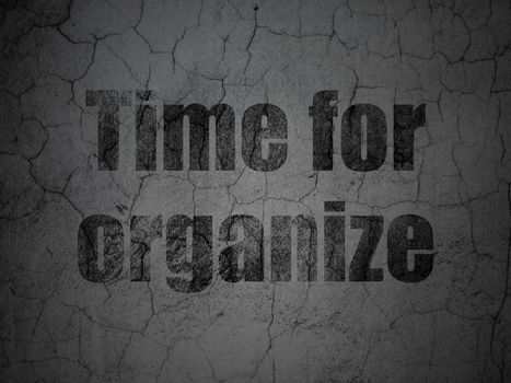 Timeline concept: Time For Organize on grunge wall background