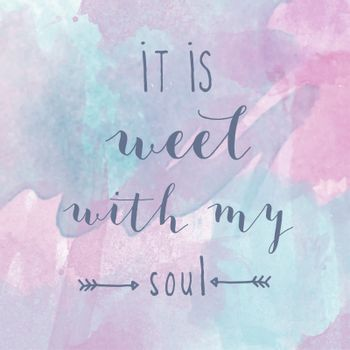 """""""It is well with my soul"""" motivation watercolor poster"""