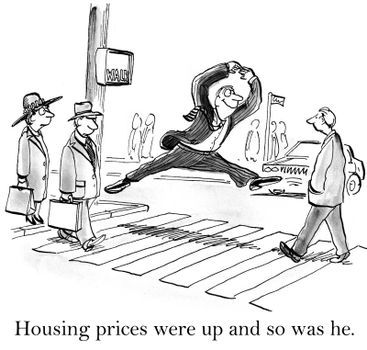 Housing prices were up and so was he