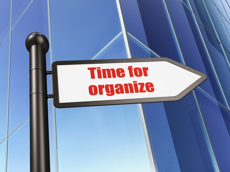 Time concept: sign Time For Organize on Building background