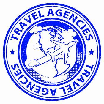 Travel Agencies Indicating Vacationing Service And Trip