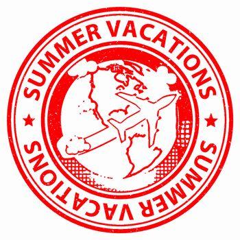 Summer Vacations Indicating Travel Getaway And Vacational