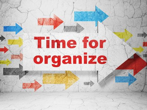 Timeline concept: arrow with Time For Organize on grunge wall background