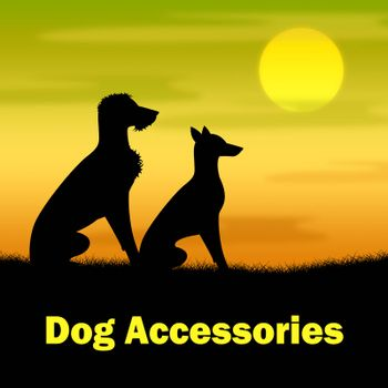 Dog Accessories Meaning Pups Goods And Buying