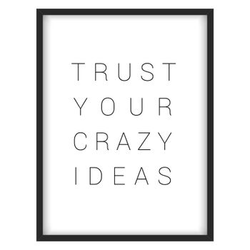 """Inspirational quote.""""Trust your crazy ideas"""""""