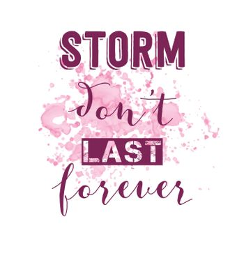 """Inspirational quote.""""Storm don't last forever"""""""