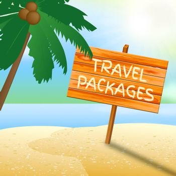 Travel Packages Meaning Go On Leave And Tour Operator