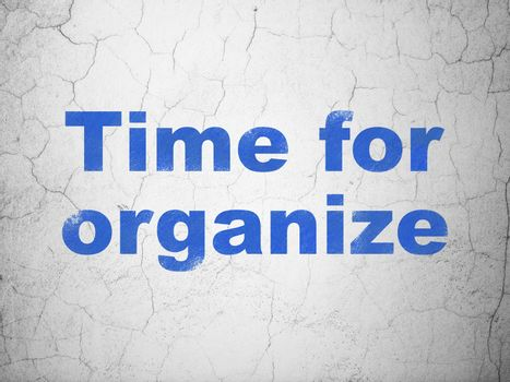 Timeline concept: Time For Organize on wall background