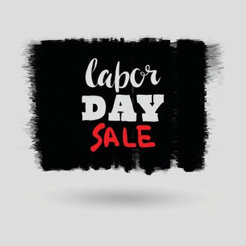 Happy Labor day typographic monochrome design. Usable as Labor day greeting cards, posters. Hand Lettering on grunge ink background. Black dirty decoration with text. Vector illustration.