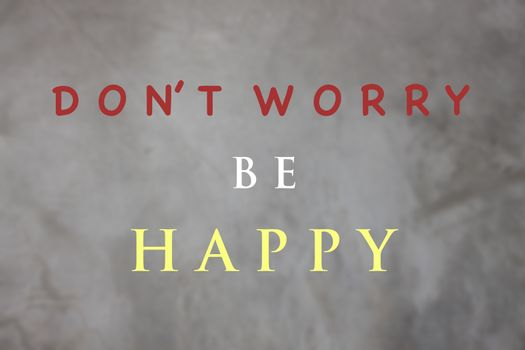 Don't worry be happy inspirational quote