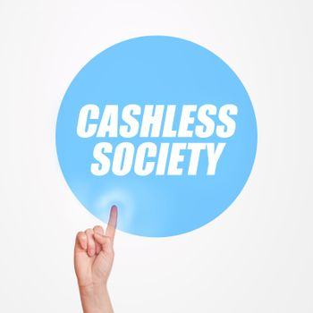 Finger clicking on Cashless society button