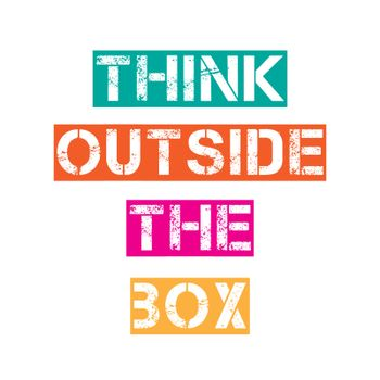 """Inspirational quote.""""Think outside the box"""""""