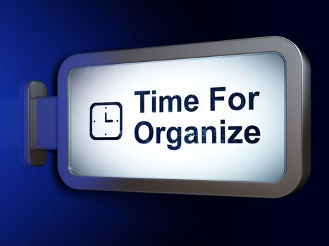 Time concept: Time For Organize and Watch on billboard background
