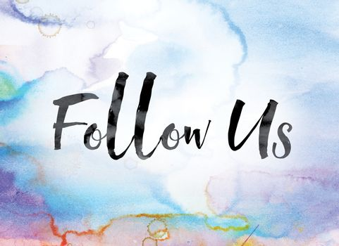 Follow Us Colorful Watercolor and Ink Word Art