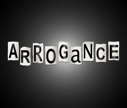 Illustration depicting a set of cut out printed letters arranged to form the word arrogance.