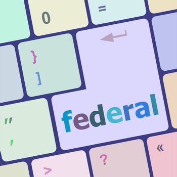 federal word on keyboard key, notebook computer button