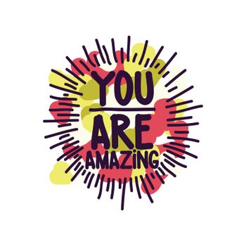 You are amazing. colored spots