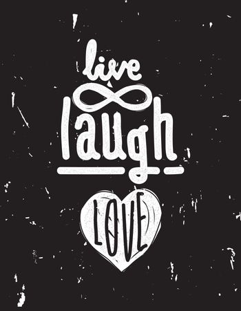 Live, laugh, love. Simple lettering quote with chaotic brush eff