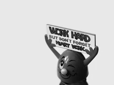 'WORK HARD BUT DON'T FORGET HEART WORK' (BLACK AND WHITE)